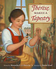 Therese Makes a Tapestry by Alexandra Hinrichs (Hardback, 2016)