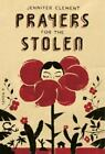 Prayers for the Stolen by Jennifer Clement (2014, Hardcover)
