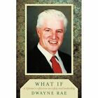What If a Lifetime's Reflection on Safety and Leadership 9781456717995 Rae