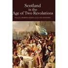 Scotland in the Age of Two Revolutions by Julian Goodare, Sharon Adams (Hardback, 2014)