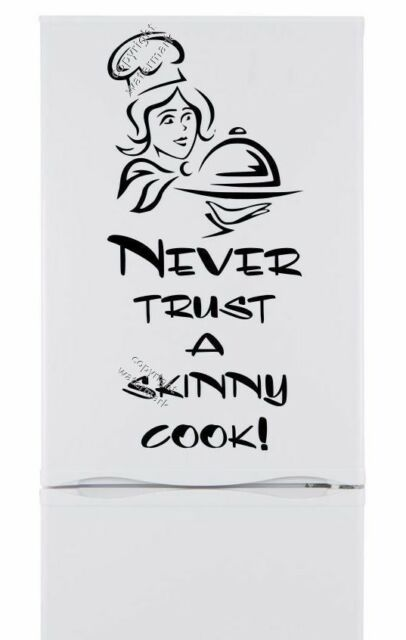 Stunning Fridge Sticker - Never trust a skinny Cook! Gift idea! High Quality