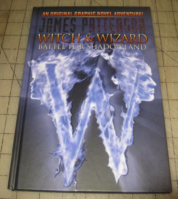 WITCH & WIZARD Battle for Shadowland (1st Print 2010) HC TPB - James Patterson