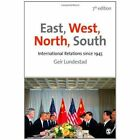 East, West, North, South: International Relations Since 1945 by Geir Lundestad (Hardback, 2014)