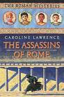 The Assassins of Rome by Caroline Lawrence (Hardback, 2002)