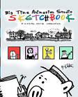 Big Time Animation Studio Sketchbook by K Webster (Paperback / softback, 2011)