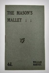 """Rare Masonic Book """" The Mason`s Mallet """" by William Harvey 1921 FIRST EDITITION"""
