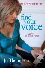 Find Your Voice - the No. 1 Singing Tutor by Jo Thompson (2014, Paperback /...