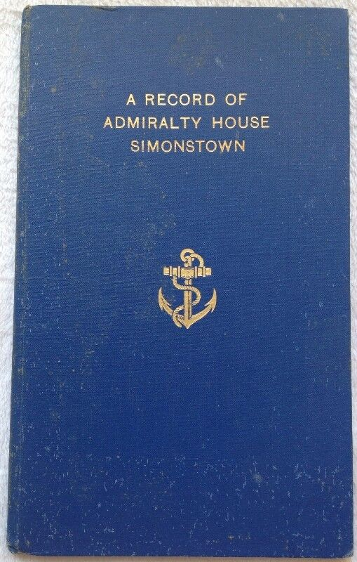A Record of Admiralty House Simonstown - Hardcover