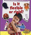 Is It Flexible or Rigid? by Sheila Fletcher (Hardback, 2012)