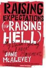 Raising Expectations (and Raising Hell): My Decade Fighting for the Labor Movement by Jane McAlevey, Bob Ostertag (Paperback, 2014)