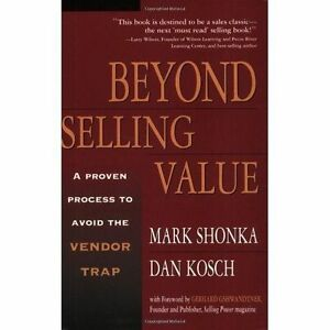 Beyond-Selling-Value-A-Proven-Process-to-Avoid-the-Vendor-Trap-and-Become-Indis