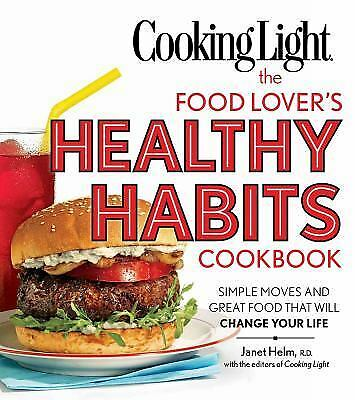 Cooking Light the Food Lover's Healthy Habits Cookbook (Paperback)