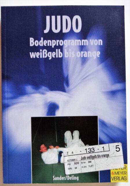 Judo Bodenprogramm von weißgelb bis orange Sander Deling Judobuch Kinder