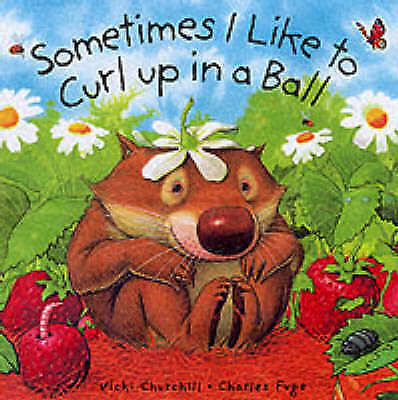 "1 of 1 - ""AS NEW"" Churchill, Vicki, Sometimes I Curl Up in a Ball (Little Wombat), Book"