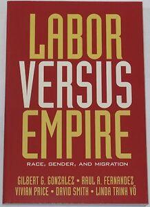 Details about LABOUR VERSUS EMPIRE Race Gender Migration History Labor  Capital Economics Trade