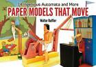 Paper Models That Move: 14 Ingenious Automata and More by Walter Ruffler (Paperback, 2011)