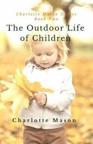 Charlotte-Mason-Topics-The-Outdoor-Life-of-Children-The-Importance-of