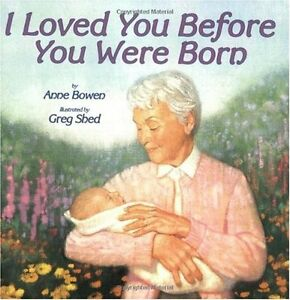 I-Loved-You-Before-You-Were-Born-by-Anne-Bowen