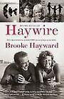 Haywire by Brooke Hayward (2011, Paperback)
