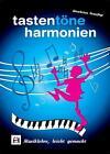 Tasten Töne Harmonien: Musiklehre, leicht gemacht von Reinhard Wiedenbruch (2014, Taschenbuch)