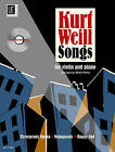 Kurt Weill Songs: For Violin and Piano Accompaniment: UE34324 by Universal Edition (Mixed media product, 2011)