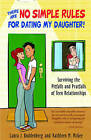 There are No Simple Rules for Dating My Daughter: Surviving the Pitfalls and Pratfalls of Teen Relationships by Kathleen M. McGee, Laura J. Buddenburg (Paperback, 2006)