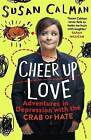 Cheer Up Love: Adventures in Depression with the Crab of Hate by Susan Calman (Paperback, 2017)
