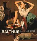 Balthus - Cats and Girls von Balthus (2013, Gebundene Ausgabe)