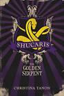 Shucaris the Golden Serpent by Christina Tanon (Paperback / softback, 2011)