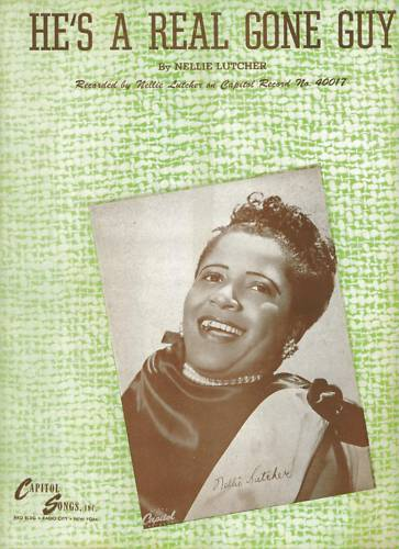 40/'s BLUES Soul NELLIE LUTCHER Sheet Music HE/'S A REAL GONE GUY Capitol Publ