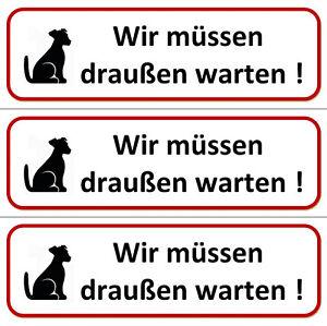 Details Zu 3 X Aufkleber Wir Müssen Draußen Warten 196 X 65 Hunde Draußen Bleiben