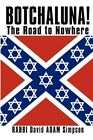 Botchaluna The Road to Nowhere 9781449012274 by Rabbi David Adam Simpson