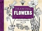 Drawing Flowers by Victor Perard (Paperback, 2008)