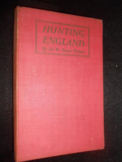 Hunting England: Sir William Beach Thomas 1936-1st, Fox, Stag, Horse - Batsford