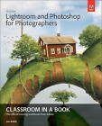 Adobe Lightroom and Photoshop for Photographers Classroom in a Book by Adobe Creative Team, Jan Kabili (Mixed media product, 2014)