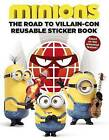 Minions: The Road to Villain-Con: Reusable Sticker Book by Trey King, Universal (Paperback / softback, 2015)
