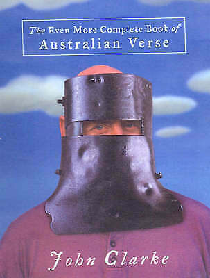 1 of 1 - The Even More Complete Book of Australian Verse by John Clarke..HARDCOVER..VGC