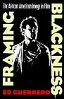 Framing Blackness: The African American Image in Film by Ed Guerrero (Paperback, 1993)