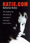 Katie.com: One Girl's Loss of Innocence by Katherine Tarbox (Hardback, 2000)