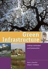 Green Infrastructure : Linking Landscapes and Communities by Mark A. Benedict, The Conservation Fund, Mark Benedict and Edward T. McMahon (2006, Paperback)