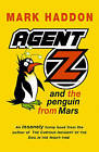 Agent Z and the Penguin from Mars by Mark Haddon (Paperback, 1998)