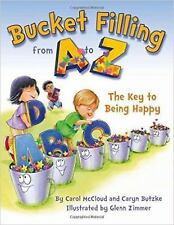 Bucket Filling from a to Z : The Key to Being Happy by Caryn Butke, Carol McCloud and Caryn Butzke (2017, Paperback)