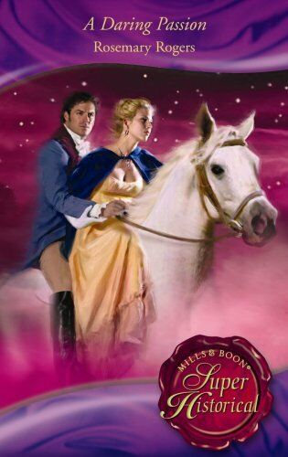 1 of 1 - A Daring Passion (Super Historical Romance) By Rosemary Rogers