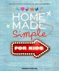 Home Made Simple for Kids: Stylish, Crafty Projects to Make with and for Your Kids by Joanna Gosling (Hardback, 2014)