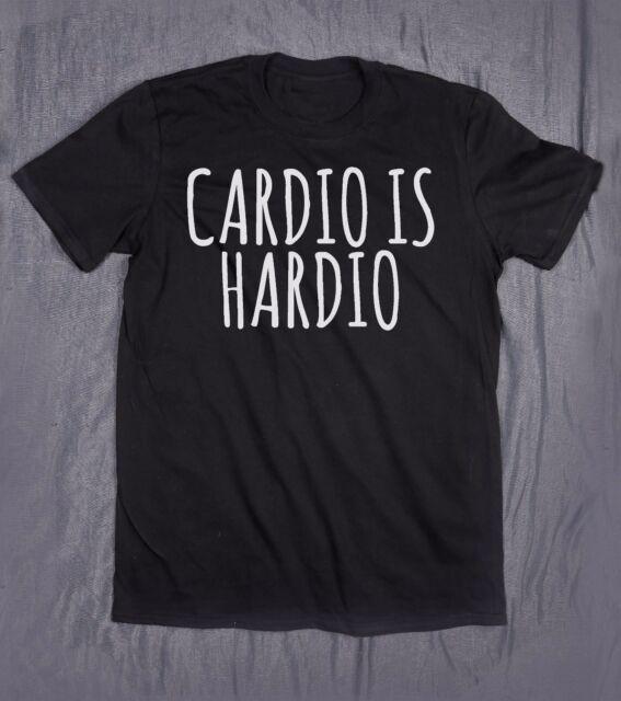 Cardio Is Hardio Gym Tops Slogan Tee Tumblr Shirt Pun Running Lifting Tshirt