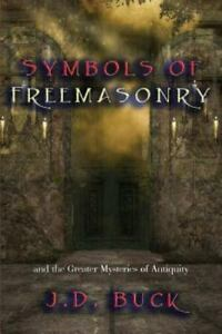 Symbols-of-Freemasonry-And-the-Greater-Mysteries-of-Antiquity-by-J-D-Buck
