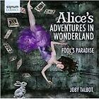 Joby Talbot - : Alice's Adventures in Wonderland; Fool's Paradise (2013)
