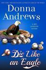 Meg Langslow Mysteries: Die Like an Eagle 20 by Donna Andrews (2016, Hardcover)