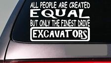 "Excavators all people equal 6"" sticker *E670* construction worker backhoe shovel"