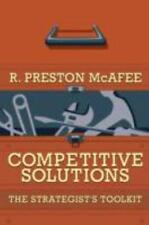 Competitive Solutions : The Strategist's Toolkit by R. Preston McAfee (2005,...